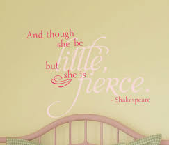 And Though She Be Little Wall Decal