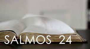 Resultado de imagem para SALMO 24