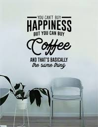 You Can T Buy Happiness But You Can Buy Coffee Quote Wall Decal Sticke Boop Decals
