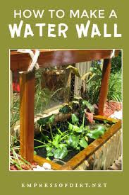 make a water wall for a container pond