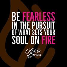 Addie Owens - Be Fearless in Pursuit! . . . . . . . . .... | Facebook