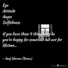 ego attitude anger selfis quotes writings by anuj sharma