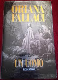 La Cantastorie: Citazione del Giorno: Un Uomo - Oriana Fallaci