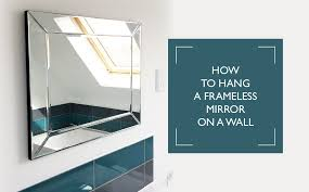 how to hang a frameless mirror with