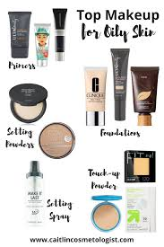 top makeup for oily skin caitlin