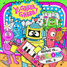 Yo Gabba Gabba! Music Is...Awesome!, Vol. 3 CD | Walmart Canada