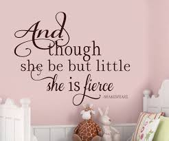 And Though She May Be But Little She Is Fierce Vinyl Wall Decal Nursery Baby Room Large Size Options 39 Colors