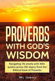 proverbs god s wisdom navigating life wisely