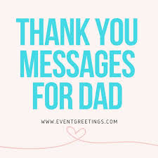 thank you messages for dad thank you quotes