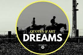 dream quotes work to bring your fantasy to reality b k mag
