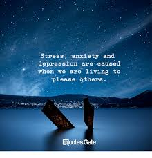 stress anxiety and depression are caused when we are living to