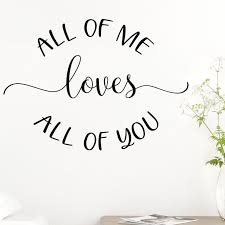 Shop All Of Me Loves All Of You Vinyl Wall Decal Overstock 29045789