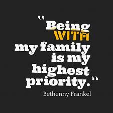 quotes about family being priority quotes