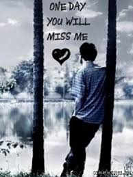 one day you will miss me missing you images my fb images