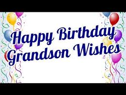 happy birthday grandson wishes birthday messages for cute
