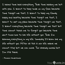 i heard time heal everyth quotes writings by ashwiinii