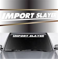 Import Slayer Cool Windshield Decals Topchoicedecals