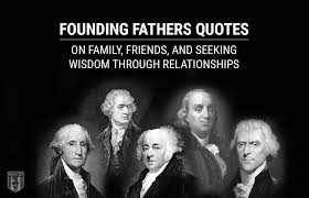 founding fathers quotes on family friends and seeking wisdom
