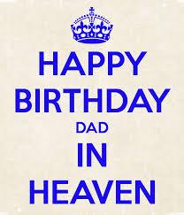 Happy Birthday Dad In Heaven Quotes Quotesgram