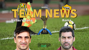 Serie A News: Hellas Verona vs Roma Confirmed Line-ups