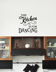 This Kitchen Is For Dancing Vinyl Decal Kitchen Vinyl Wall Art Decal Dining Room Decor Home Decor 18x18 Amazon Com