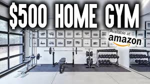 how to build a 500 home gym on amazon