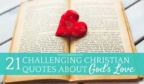 challenging christian quotes about god s love one thing alone