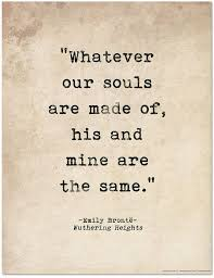 r tic quote poster whatever our souls are made of wuthering