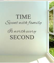 time spent family is worth every vinyl wall decals quotes