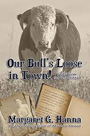 Amazon.com: Our Bull's Loose In Town eBook: Hanna, Margaret G ...