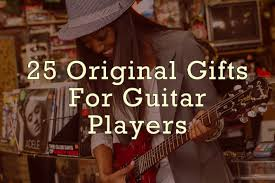 25 original gifts for guitar players