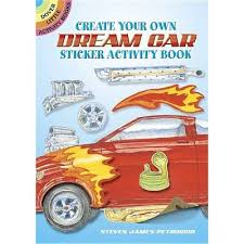 Create Your Own Dream Car Sticker Activity Book Dover Little Activity Books By Steven James Petruccio Mixed Media Product Target
