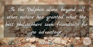 plutarch to the dolphin alone beyond all other nature has