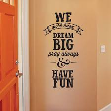 We Work Hard Dream Big Wall Qutoes Decal Wallquotes Com