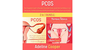 PCOS: The Complete Guide to Reverse Polycystic Ovary Syndrome and Balance  your Hormones, Achieving Optimal Health and Wellness and Nurture Your  Fertility by Adeline Cooper