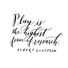 Content in a Cottage: Einstein Quote about PLAY