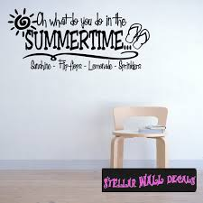 Oh What Do You Do In The Summertime Sun Shine Flip Flops Lemonade Sprinklers Summer Holiday Wall Decals Wall Quotes Wall Murals Hd015 Swd