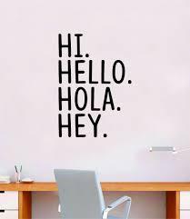 Hi Hello Hola Hey Wall Decal Decor Art Sticker Vinyl Room Bedroom Home Boop Decals