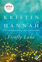 Firefly Lane by Kirstin Hanah