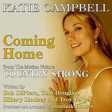 """Coming Home"""" - from the motion picture """"Country Strong"""" (Bob Dipiero, Tom  Douglas, Hillary Lindsey and Troy Verges) by Katie Campbell on Amazon Music  - Amazon.co.uk"""