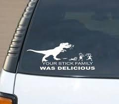 Your Stick Figure Family Was Delicious T Rex Dinosuar Vinyl Car Decal Word Factory Design