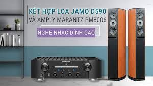 Dàn nghe nhạc hifi kết hợp Loa Jamo D590 voi Amply Marantz PM8006: Âm thanh  đỉnh cao - YouTube