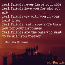 real friends never leave quotes writings by manisha