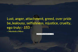 munindra misra quotes lust anger attachment greed over pride