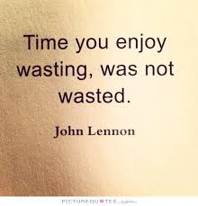 quotes about not wasting time quotes