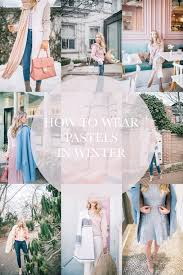 how to wear pastels in winter the