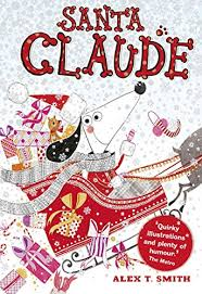Santa Claude (English Edition) eBook: Smith, Alex T, T Smith, Alex ...