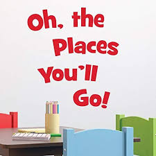 Amazon Com Oh The Places You Ll Go Wall Quotes Decal Vinyl Reading Dr Seuss Library Book Education Classroom Motivational Home Kitchen