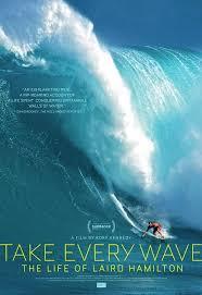 Take Every Wave: The Life of Laird Hamilton (2017) - IMDb