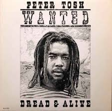 Peter Tosh - Wanted Dread & Alive | Releases | Discogs